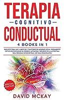 Terapia Cognitivo Conductual: Trastorno de Ansiedad Social, Pensamiento Critico, Reconfigurar Su Cerebro, Autoayuda Y Refuerzo de la Autoestima Para Personas Introvertidas. (CBT Para Principiantes)