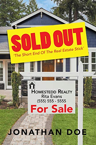 SOLD OUT: 'The Short End Of The Real Estate Stick'