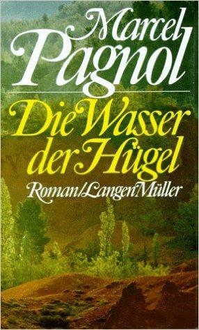 Die Wasser der Hügel: Roman von Marcel Pagnol ( 1989 )