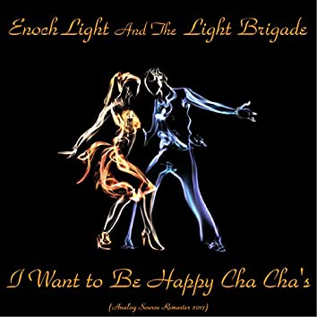 I Want to Be Happy Cha Cha's (Analog Source Remaster 2017)