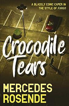 Crocodile Tears by [Mercedes Rosende, Tim Gutteridge]