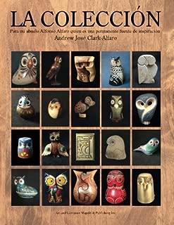 La Colección: Para mi abuelo Alfonso Alfaro quien es una permanente fuente de inspiración