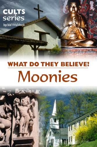 Moonies: What Do They Believe? (Cults and Isms Book 7) (English Edition)