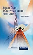 Aircraft Design: A Conceptual Approach, Fourth Edition (AIAA Education) (AIAA Education Series)