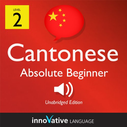 Learn Cantonese - Level 2: Absolute Beginner Cantonese, Volume 1: Lessons 1-25 audiobook cover art