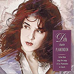 Dion Chante Plamondon - Celine Dion Sings The Songs Of Luc Plamondon