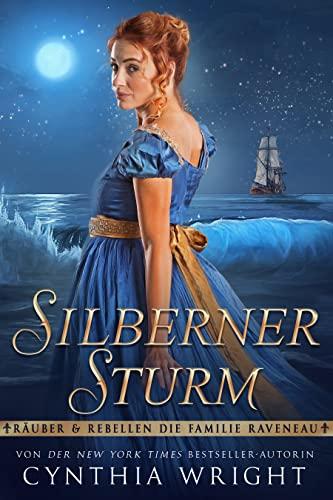 Silberner Sturm: Historischer Liebesroman (Räuber & Rebellen: Die Familie Raveneau 1)