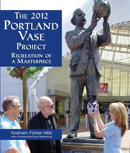The 2012 Portland Vase Project: Recreation of a Masterpiece