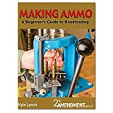 Making Ammo: A Beginner's Guide to Handloading