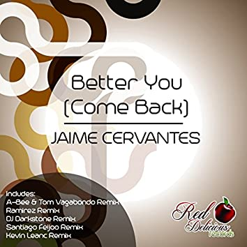 Better You (Come Back)