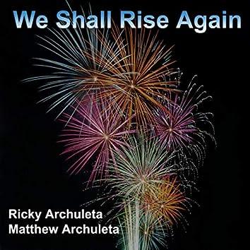 We Shall Rise Again (feat. Matthew Archuleta)