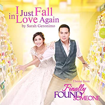 """I Just Fall in Love Again (From """"Finally Found Someone"""")"""