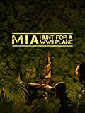 MIA: Hunt for a WWII Plane