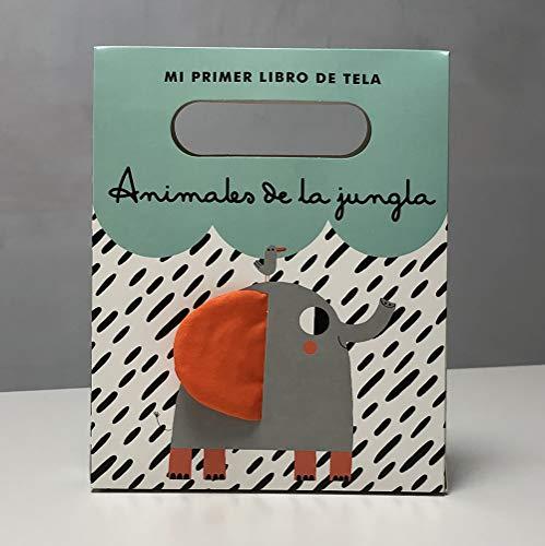 Animales de la jungla: El primer libro de tela para tu bebé (Juega y aprende)
