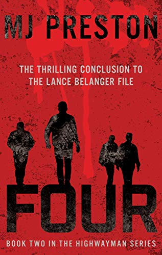 Four: The Thrilling Conclusion to the Lance Belanger File (The Highwayman Series Book 2) (English Edition)