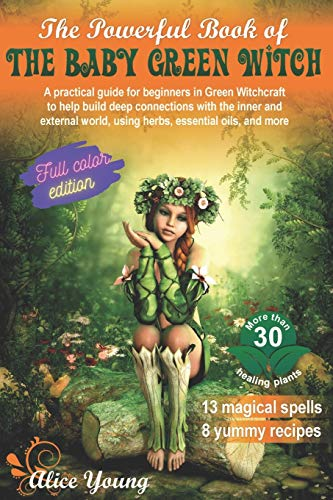 The Powerful Book Of The Baby Green Witch: A...
