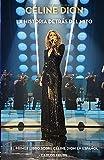 Céline Dion: La historia detrás del mito: El primer libro sobre Céline Dion en español