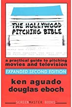 [The Hollywood Pitching Bible: A Practical Guide to Pitching Movies and Television] [Author: Aguado, Ken] [August, 2014]