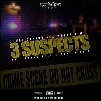 3 Suspects (feat. Texas Pete & Bone Bizzle) - Single