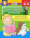 Tracing Alphabets Letters and Numbers Workbooks for Preschoolers Babies - My First Learning Spanish Book: Practice writing ABC 123 books with trace ... kindergarten, homeschooling kids ages 2-6