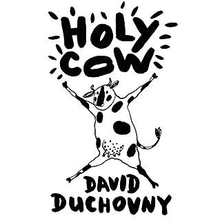 Holy Cow                   Autor:                                                                                                                                 David Duchovny                               Sprecher:                                                                                                                                 David Duchovny                      Spieldauer: 2 Std. und 55 Min.     5 Bewertungen     Gesamt 3,4