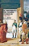 El nacimiento del mundo moderno. 1780-1914: Conexiones y comparaciones globales: 954 (Siglo XXI de España General)