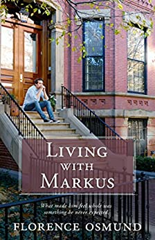 Living with Markus by [Florence Osmund]