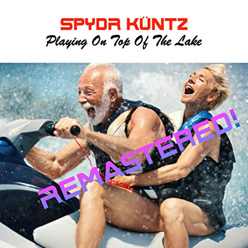 Playing on Top of the Lake (Remastered) [Explicit]