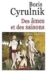 Des âmes et des saisons - Psycho-écologie de Boris Cyrulnik