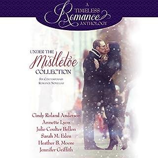 Under the Mistletoe: Six Contemporary Romance Novellas audiobook cover art