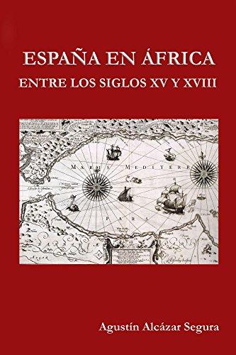 Espana en Africa entre los Siglos XV y XVIII eBook: Segura ...