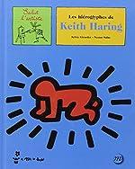 Les hiéroglyphes de Keith Haring de Sylvie Girardet