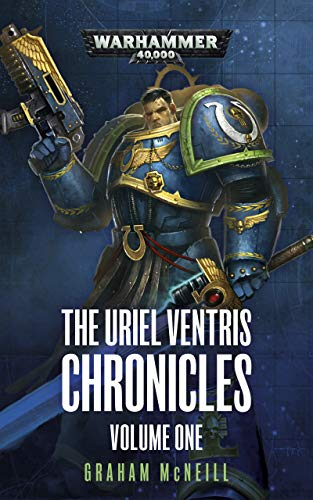 The Uriel Ventris Chronicles: Volume One (Warhammer 40,000) (English Edition)