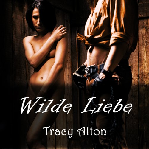 Wilde Liebe [Wild Love] audiobook cover art