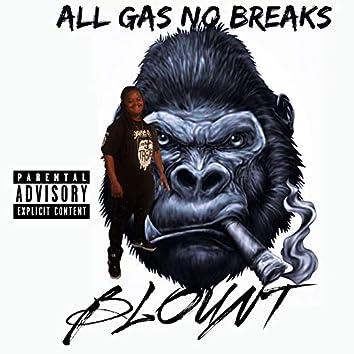 All Gas No Breaks