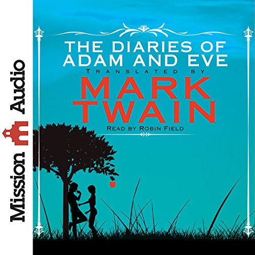 Couverture de The Diaries of Adam and Eve
