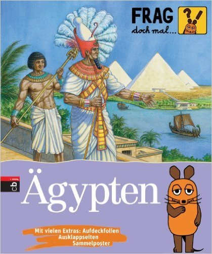 Frag doch mal ... die Maus! Ägypten (Die Sachbuchreihe, Band 20) ( 8. März 2011 )