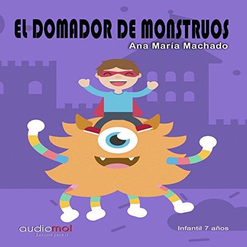 El domador de monstruos [The Monster's Tamer] audiobook cover art