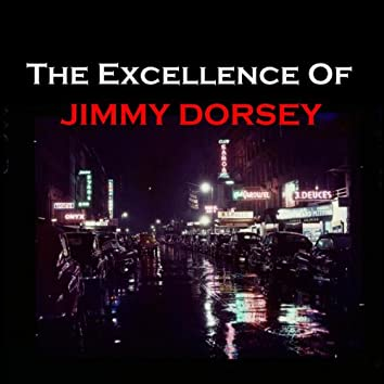 The Excellence of Jimmy Dorsey