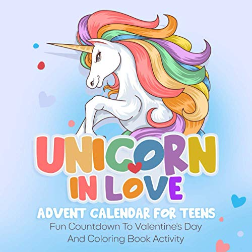 Unicorns In Love Advent Calendar For Teens: Fun Countdown To Valentine's Day And Coloring Book Activity Perfect Gift