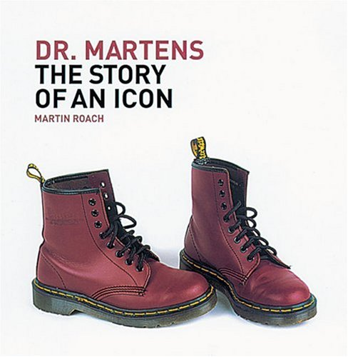 Dr. Martens: The Story of an Icon