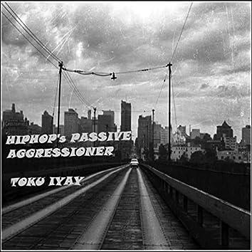 HipHop's Passive Aggressioner