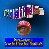 Twisted Bent & Flipped Beats: Musical Comedy, Pt. 9 [Explicit]