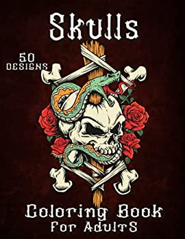 Skulls Coloring Book for Adults  Relaxation Coloring Book with 50 Skull & Tattoo Designs