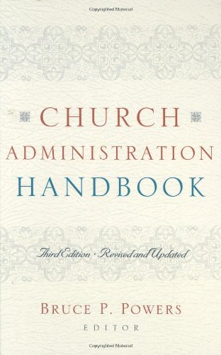 Compare Textbook Prices for Church Administration Handbook 3rd ed. Edition ISBN 9780805444902 by Powers, Bruce P.