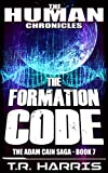The Formation Code: Set in The Human Chronicles Universe (The Adam Cain Saga Book 7) (English Edition)