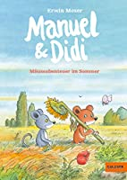 Manuel & Didi: Maeuseabenteuer im Sommer. Band 2