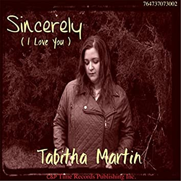 Sincerely (I Love You)