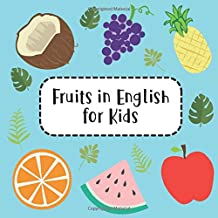Fruits in English for Kids: Fun Learning 25 Fruits Names with Colorful Fruits Pictures Activity Book for Preschool Kids and Up