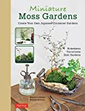 Miniature Moss Gardens: Create Your Own Japanese...